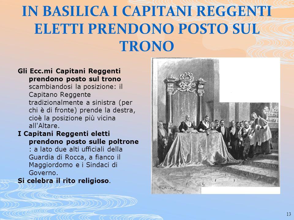 13 IN BASILICA I CAPITANI REGGENTI ELETTI PRENDONO POSTO SUL TRONO Gli Ecc.mi Capitani Reggenti prendono posto sul trono scambiandosi la posizione: il