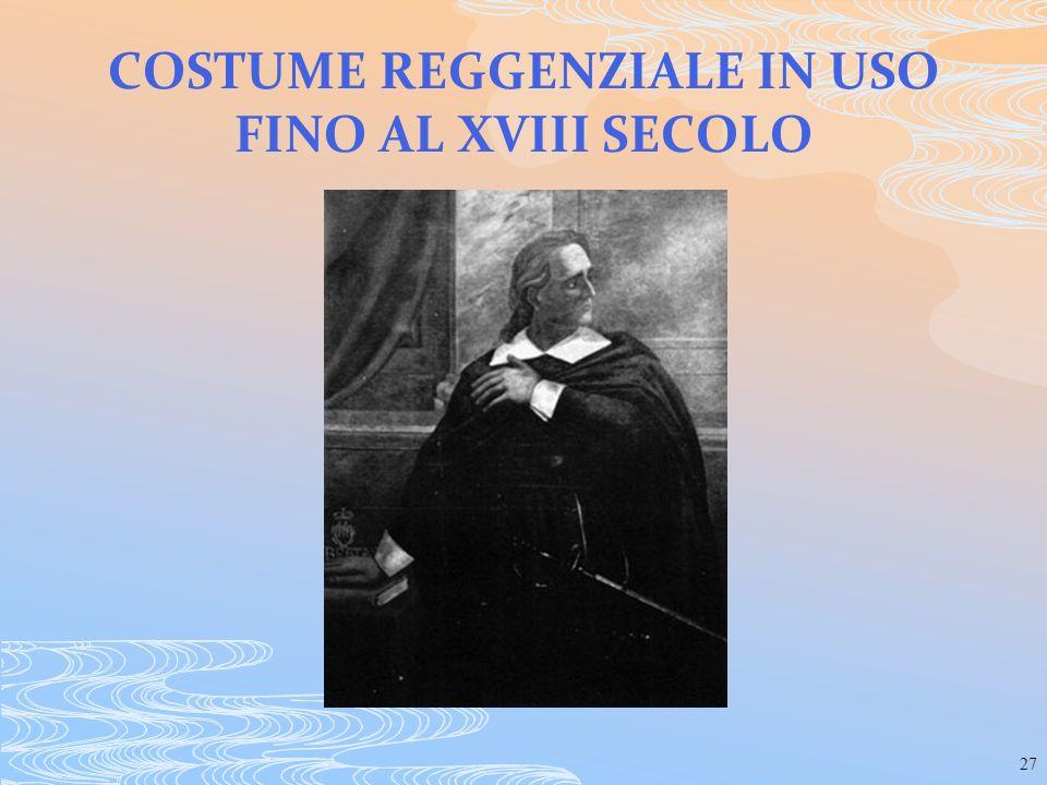 27 COSTUME REGGENZIALE IN USO FINO AL XVIII SECOLO