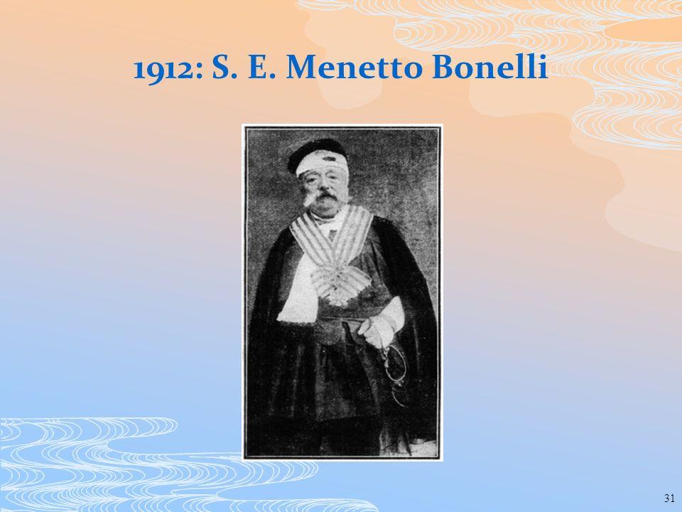 31 1912: S. E. Menetto Bonelli
