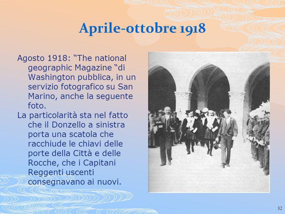 32 Aprile-ottobre 1918 Agosto 1918: The national geographic Magazine di Washington pubblica, in un servizio fotografico su San Marino, anche la seguen