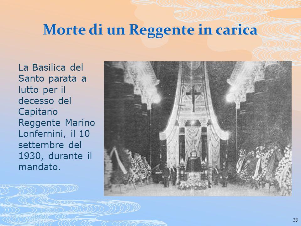 35 Morte di un Reggente in carica La Basilica del Santo parata a lutto per il decesso del Capitano Reggente Marino Lonfernini, il 10 settembre del 193