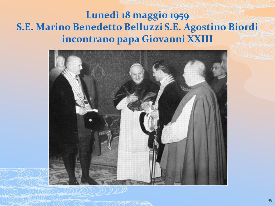 39 Lunedì 18 maggio 1959 S.E. Marino Benedetto Belluzzi S.E. Agostino Biordi incontrano papa Giovanni XXIII