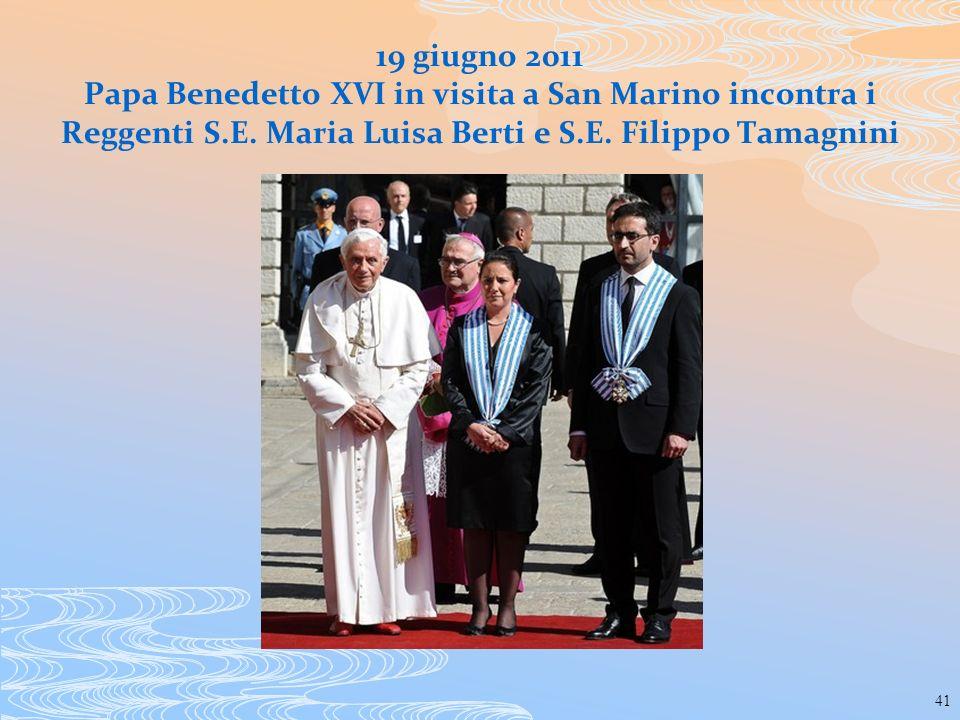 41 19 giugno 2011 Papa Benedetto XVI in visita a San Marino incontra i Reggenti S.E. Maria Luisa Berti e S.E. Filippo Tamagnini