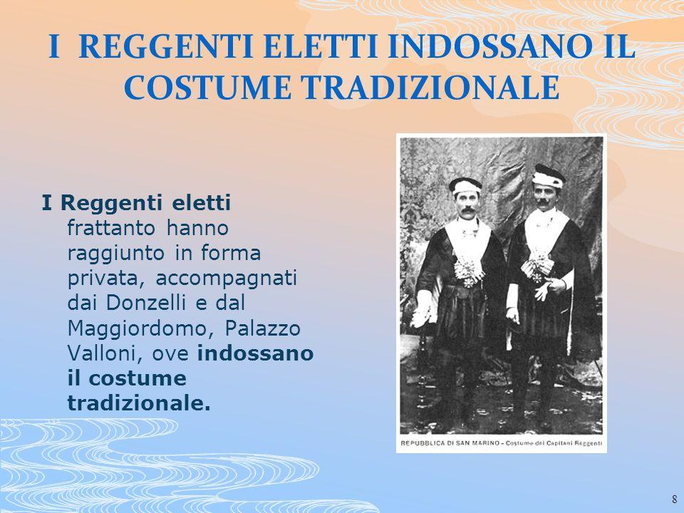 9 I CAPITANI REGGENTI ELETTI PRENDONO POSTO SUL TRONO A Palazzo Valloni ha luogo il ricevimento dei Capitani Reggenti eletti alle Autorità convenute.
