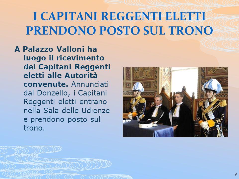 20 La Reggenza a San Marino Listituto della Reggenza a San Marino ebbe sicuramente origine nel periodo comunale.