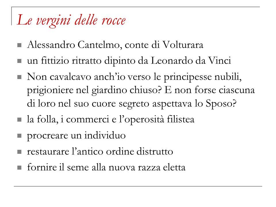Le vergini delle rocce Alessandro Cantelmo, conte di Volturara un fittizio ritratto dipinto da Leonardo da Vinci Non cavalcavo anchio verso le princip