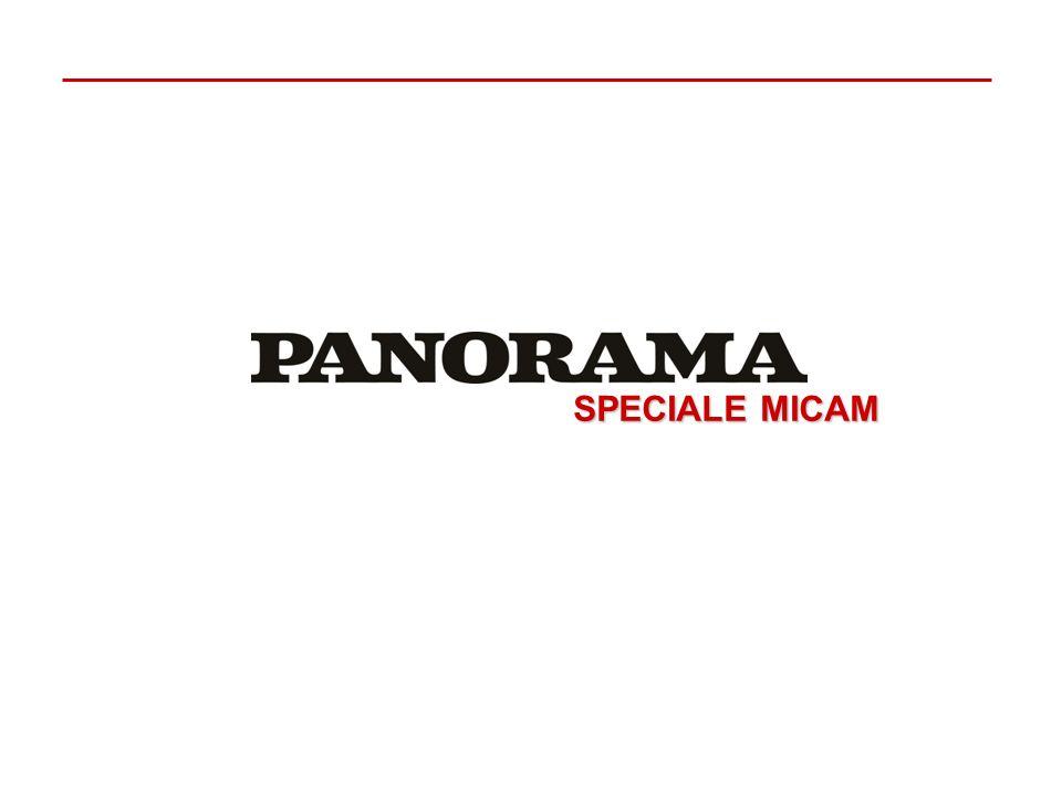 PANORAMA SPECIALE MICAM Panorama n.13, in edicola il 14 marzo, realizza uno Speciale interno di 6/8 pagine dedicato al Micam.