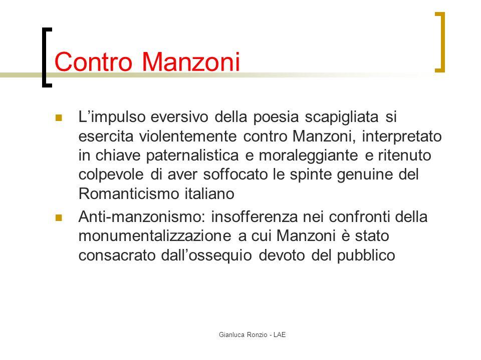 Gianluca Ronzio - LAE Contro Manzoni Limpulso eversivo della poesia scapigliata si esercita violentemente contro Manzoni, interpretato in chiave pater