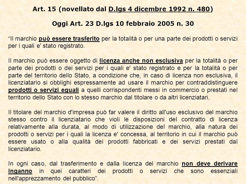 Art. 15 (novellato dal D.lgs 4 dicembre 1992 n. 480) Oggi Art.