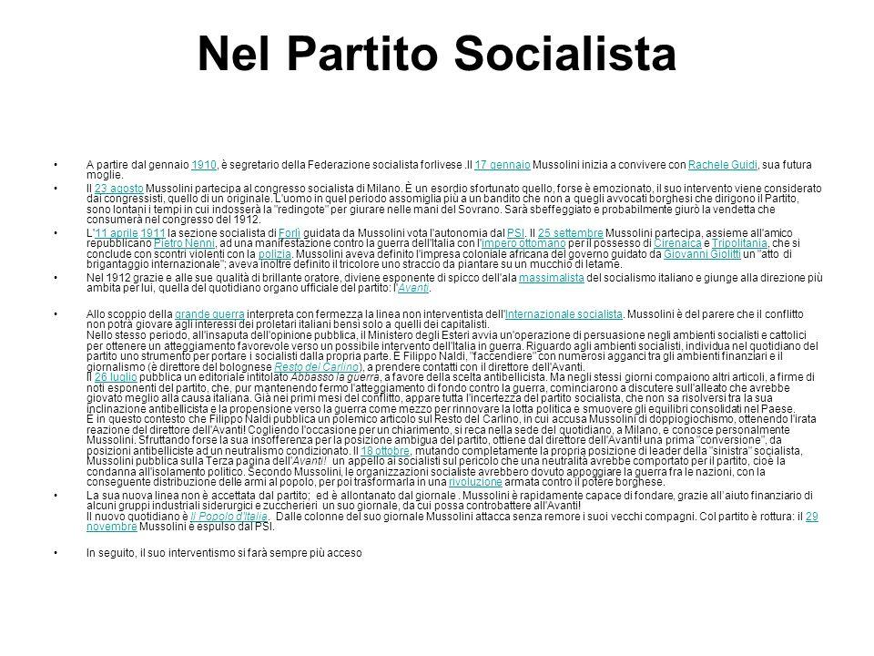 Nel Partito Socialista A partire dal gennaio 1910, è segretario della Federazione socialista forlivese.Il 17 gennaio Mussolini inizia a convivere con
