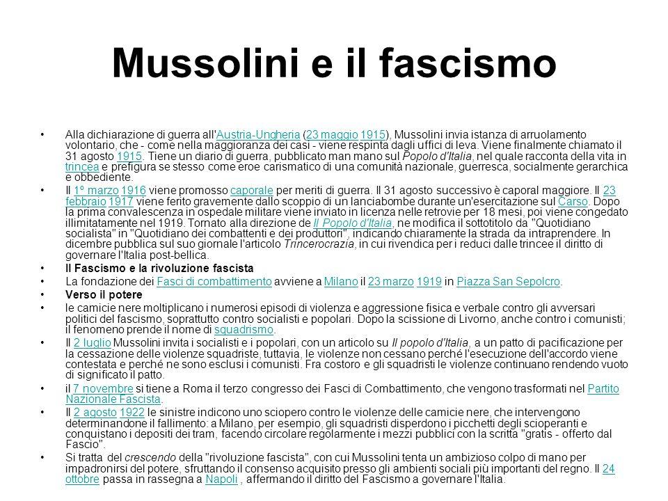 Mussolini e il fascismo Alla dichiarazione di guerra all'Austria-Ungheria (23 maggio 1915), Mussolini invia istanza di arruolamento volontario, che -