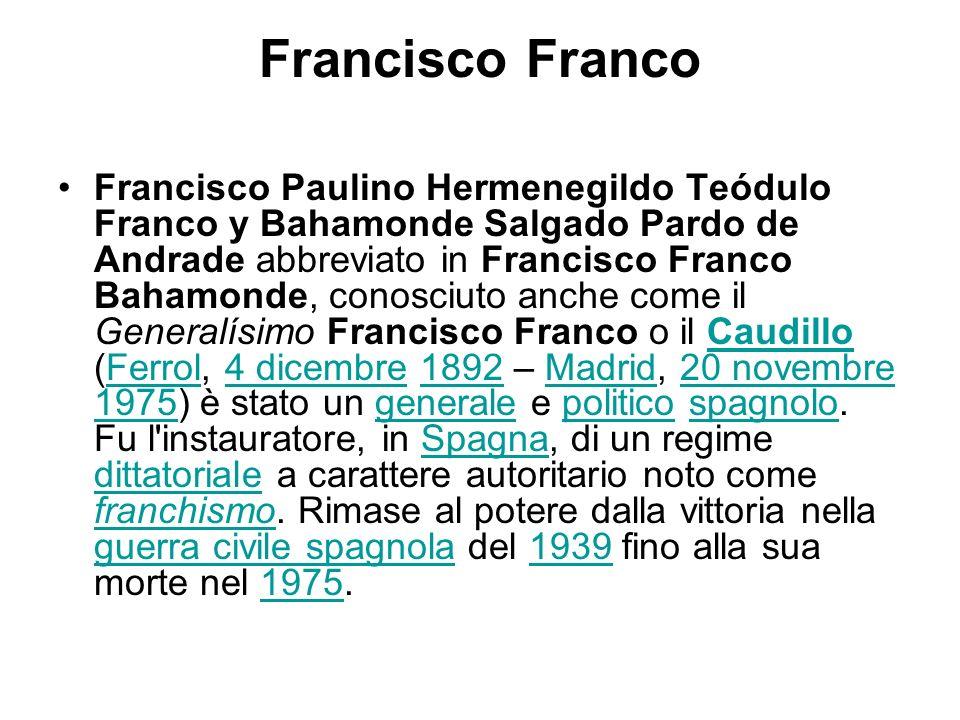 Francisco Franco Francisco Paulino Hermenegildo Teódulo Franco y Bahamonde Salgado Pardo de Andrade abbreviato in Francisco Franco Bahamonde, conosciu