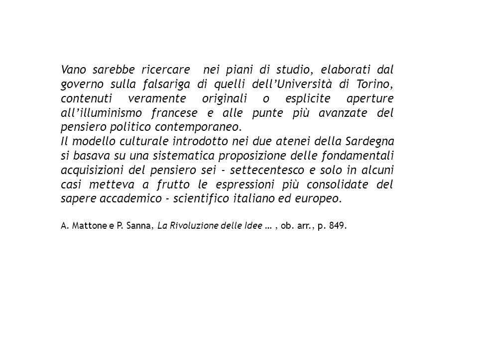 Vano sarebbe ricercare nei piani di studio, elaborati dal governo sulla falsariga di quelli dellUniversità di Torino, contenuti veramente originali o
