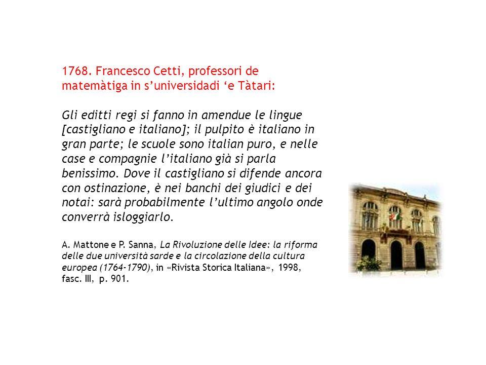 1768. Francesco Cetti, professori de matemàtiga in suniversidadi e Tàtari: Gli editti regi si fanno in amendue le lingue [castigliano e italiano]; il