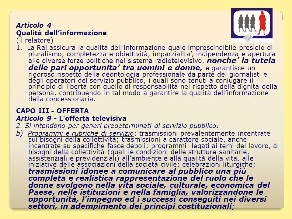 9 Articolo 4 Qualità dellinformazione (il relatore) 1.