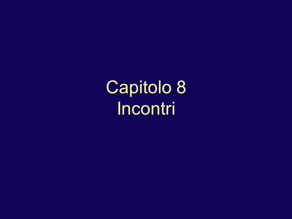 Capitolo 8 Incontri