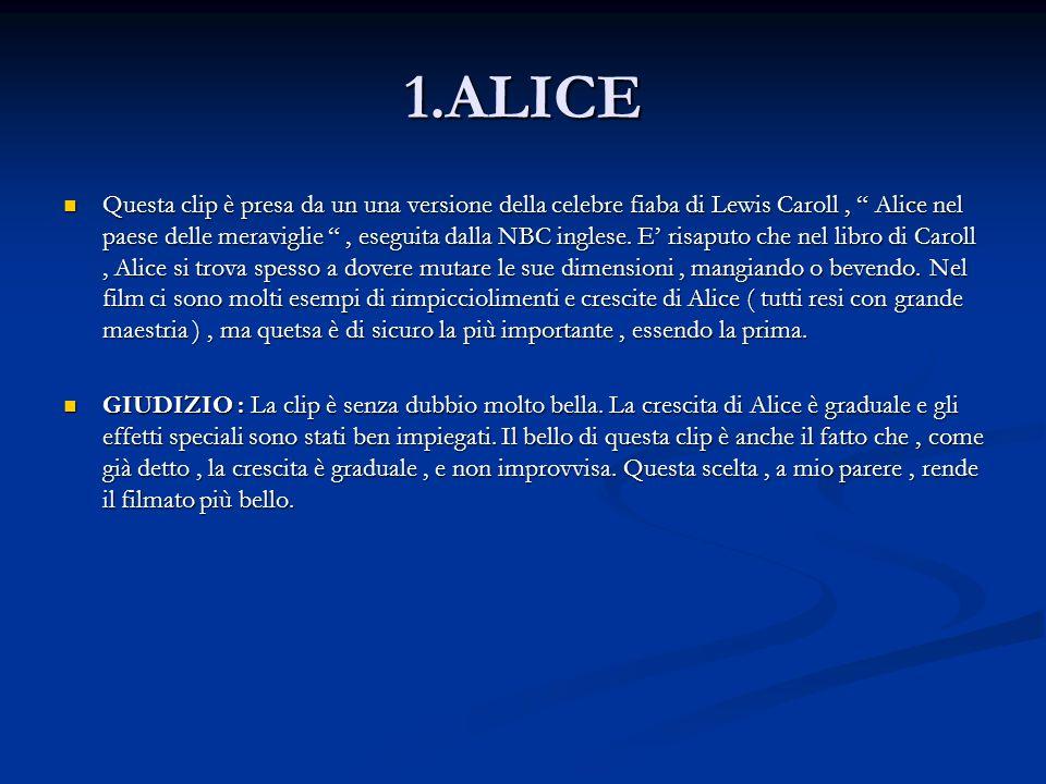 1.ALICE Questa clip è presa da un una versione della celebre fiaba di Lewis Caroll, Alice nel paese delle meraviglie, eseguita dalla NBC inglese.