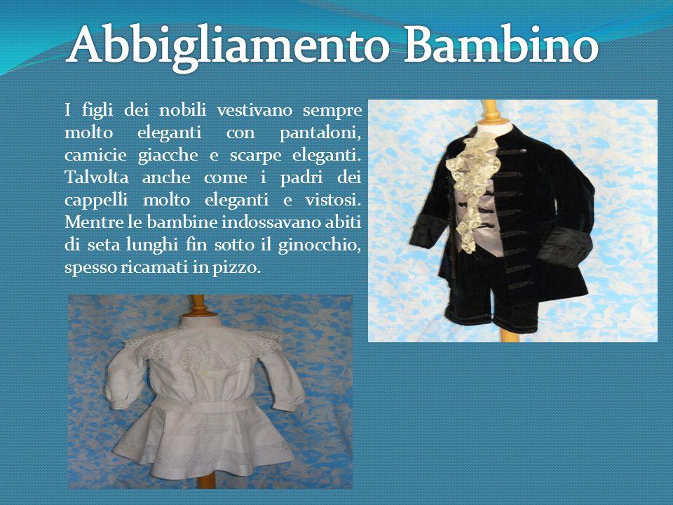 I figli dei nobili vestivano sempre molto eleganti con pantaloni, camicie giacche e scarpe eleganti. Talvolta anche come i padri dei cappelli molto el