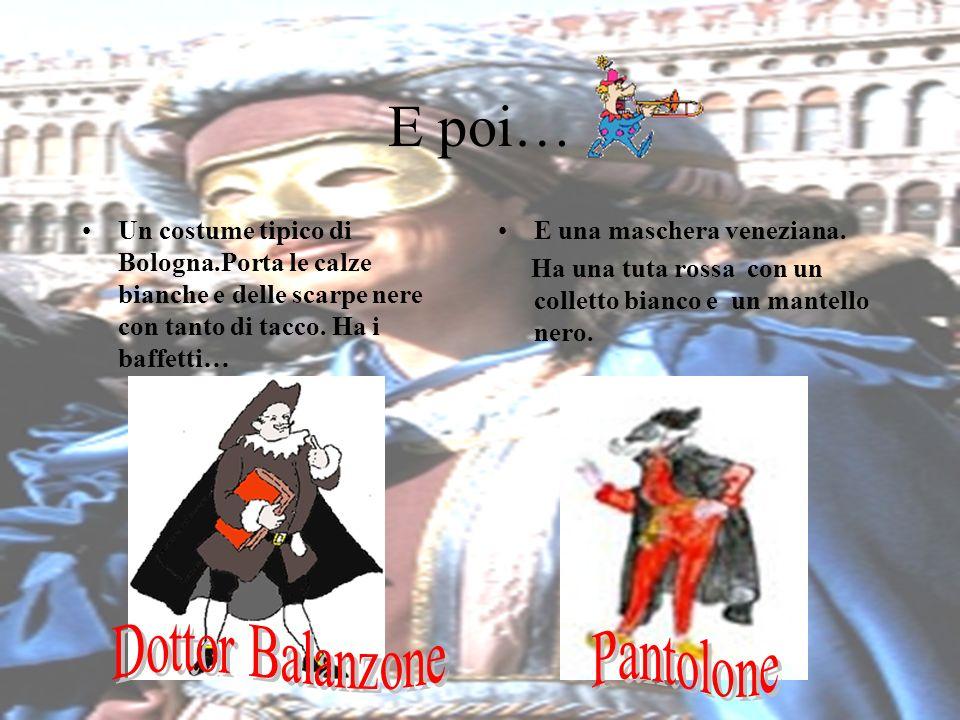 E poi… Un costume tipico di Bologna.Porta le calze bianche e delle scarpe nere con tanto di tacco.