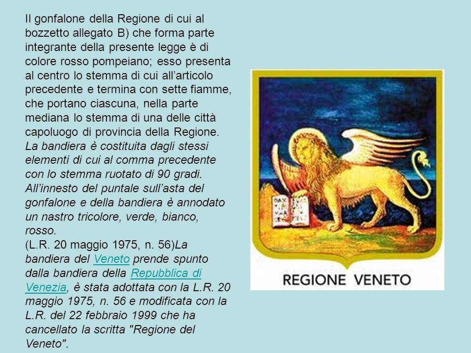 Il gonfalone della Regione di cui al bozzetto allegato B) che forma parte integrante della presente legge è di colore rosso pompeiano; esso presenta a