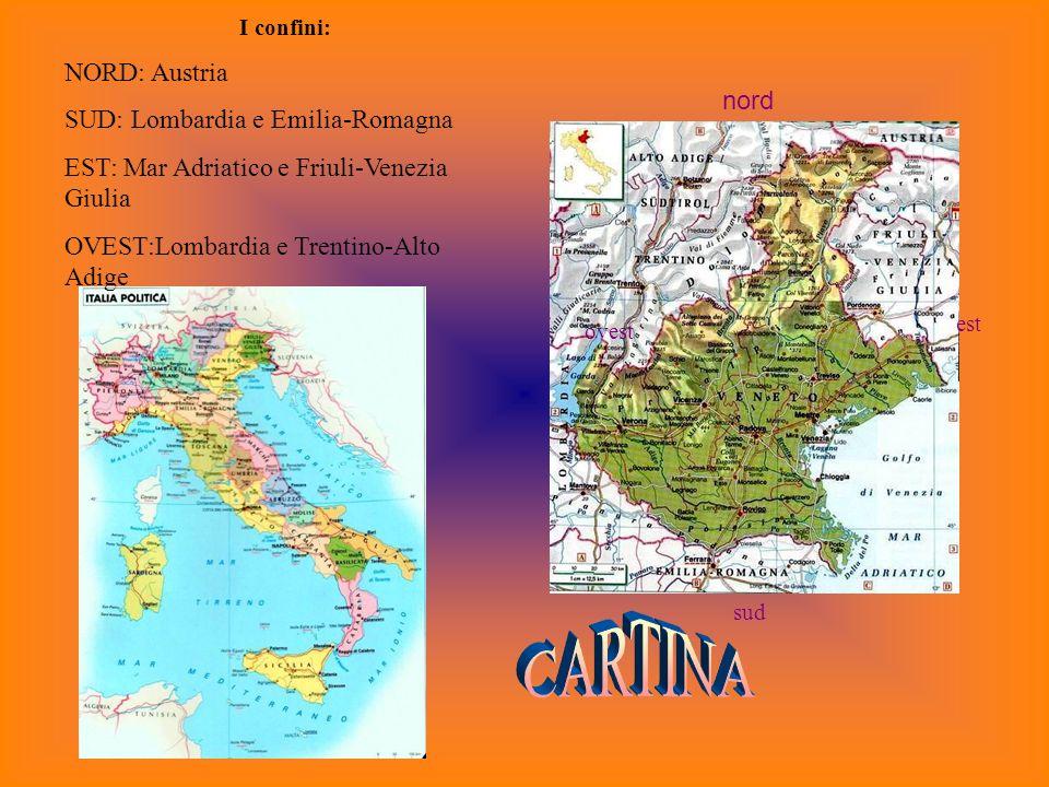 nord sud ovest est I confini: NORD: Austria SUD: Lombardia e Emilia-Romagna EST: Mar Adriatico e Friuli-Venezia Giulia OVEST:Lombardia e Trentino-Alto