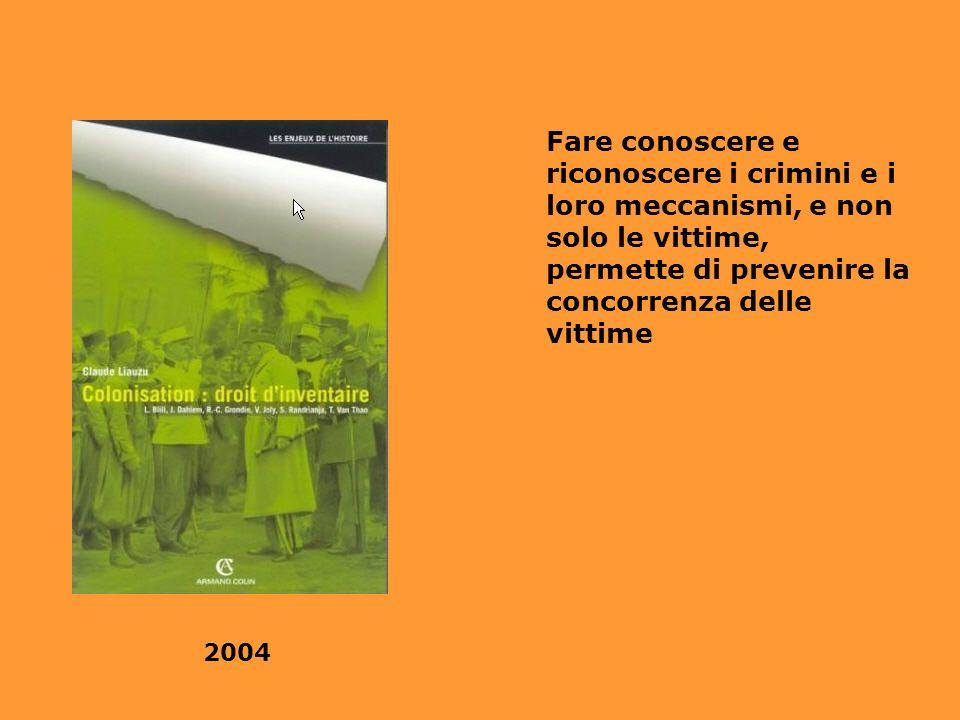 2004 Fare conoscere e riconoscere i crimini e i loro meccanismi, e non solo le vittime, permette di prevenire la concorrenza delle vittime