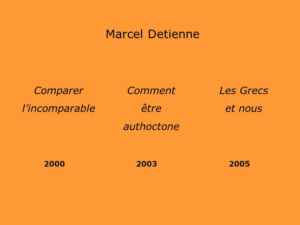 2003 2005 2000 Comparer lincomparable Comment être authoctone Les Grecs et nous Marcel Detienne