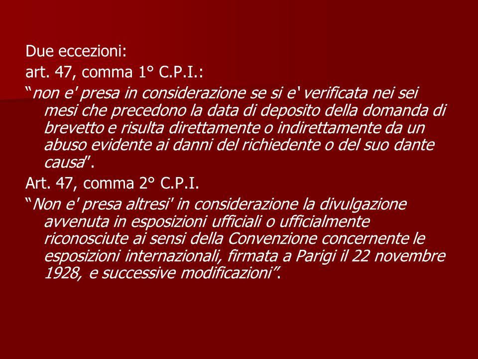 Due eccezioni: art. 47, comma 1° C.P.I.: non e' presa in considerazione se si e verificata nei sei mesi che precedono la data di deposito della domand