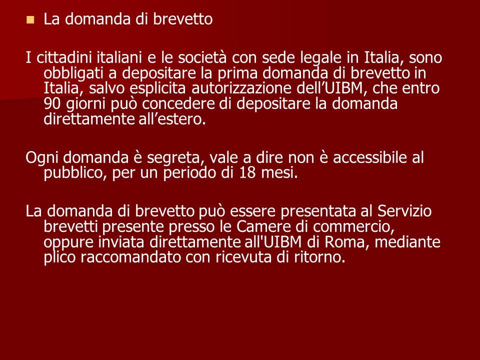 La domanda di brevetto I cittadini italiani e le società con sede legale in Italia, sono obbligati a depositare la prima domanda di brevetto in Italia