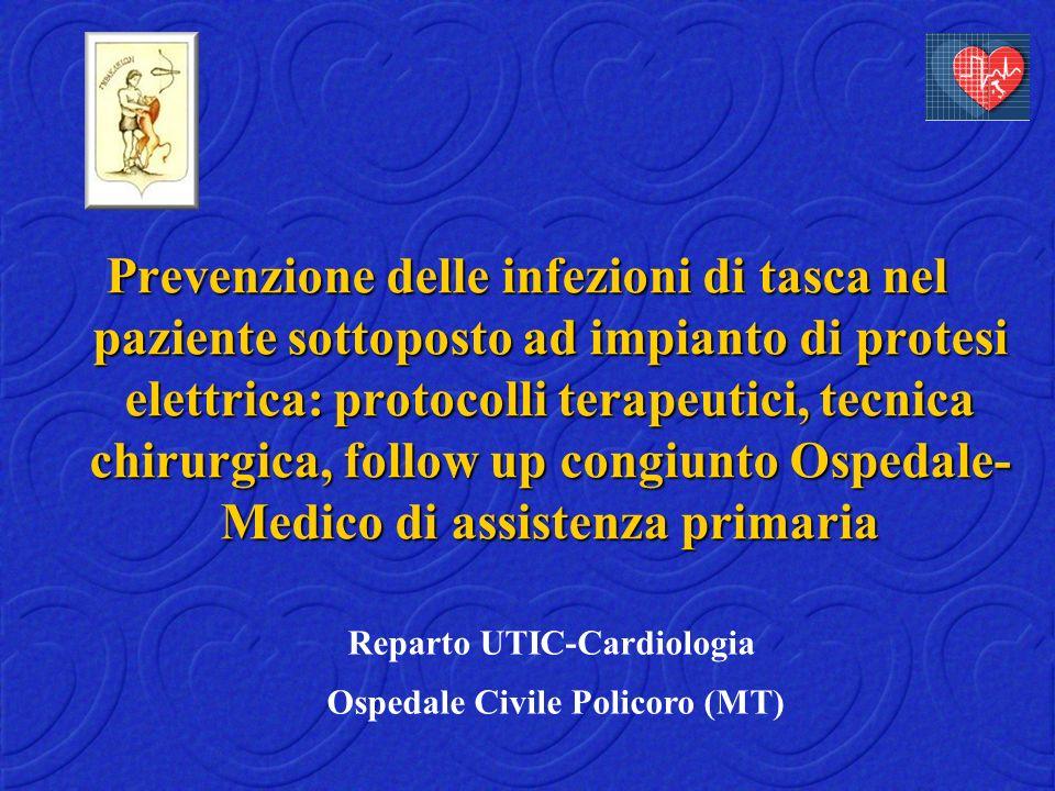 TERAPIA CHIRURGICA INDICAZIONE OBBLIGATORIA Setticemia, endocardite INDICAZIONE NECESSARIA Infezione di tasca, erosione, fistole croniche INDICAZIONE DISCREZIONALE Dolore cronico, elettrocateteri abbandonati Bongiorni Mg.et al, Ital Heart J.