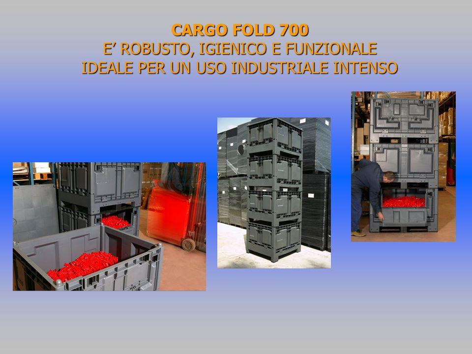 CARGO FOLD 700 E ROBUSTO, IGIENICO E FUNZIONALE IDEALE PER UN USO INDUSTRIALE INTENSO