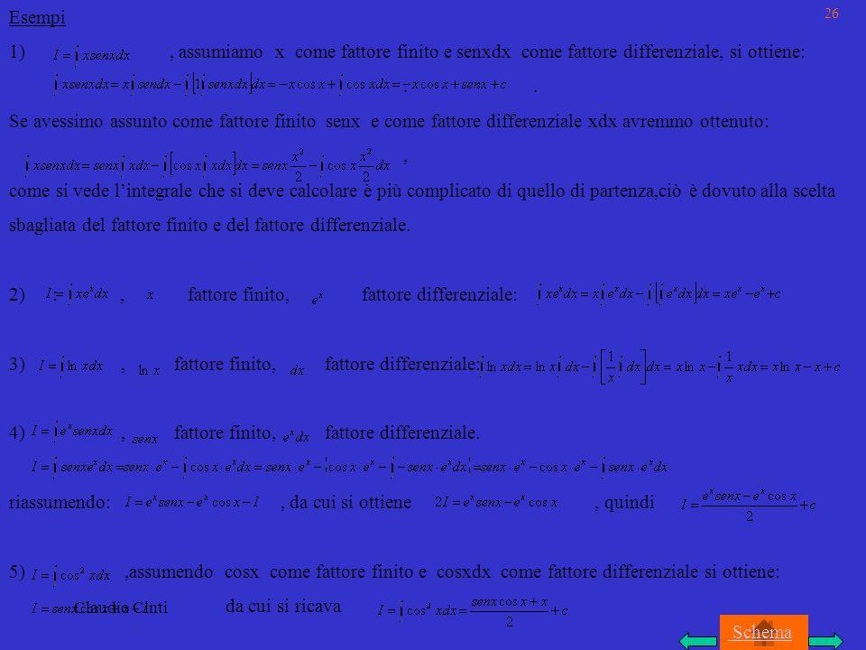 Claudio Cinti Esempi 1), assumiamo x come fattore finito e senxdx come fattore differenziale, si ottiene:..