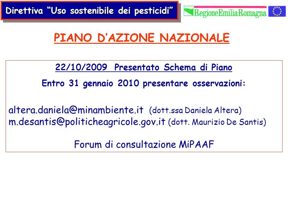 22/10/2009 Presentato Schema di Piano Entro 31 gennaio 2010 presentare osservazioni: altera.daniela@minambiente.it (dott.ssa Daniela Altera) m.desanti