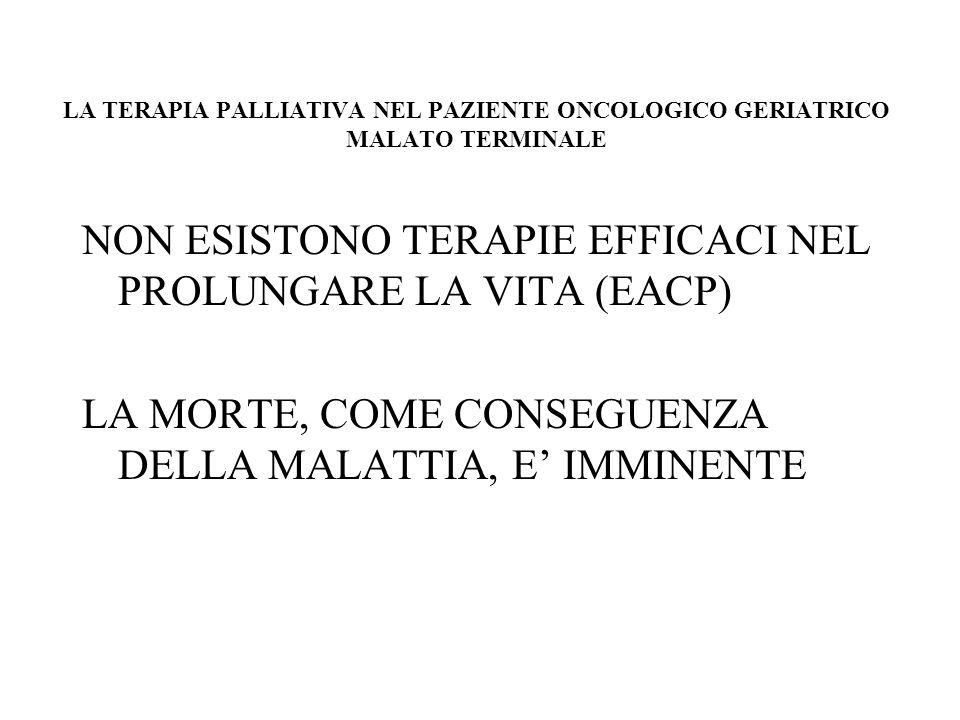 TERAPIA PALLIATIVA NEL PAZIENTE ONCOLOGICO GERIATRICO DISPNEA E UNO DEI SINTOMI PIU COMUNI IN FASE END-STAGE: 70% NPL POLMONE; 21%-78% SEC.
