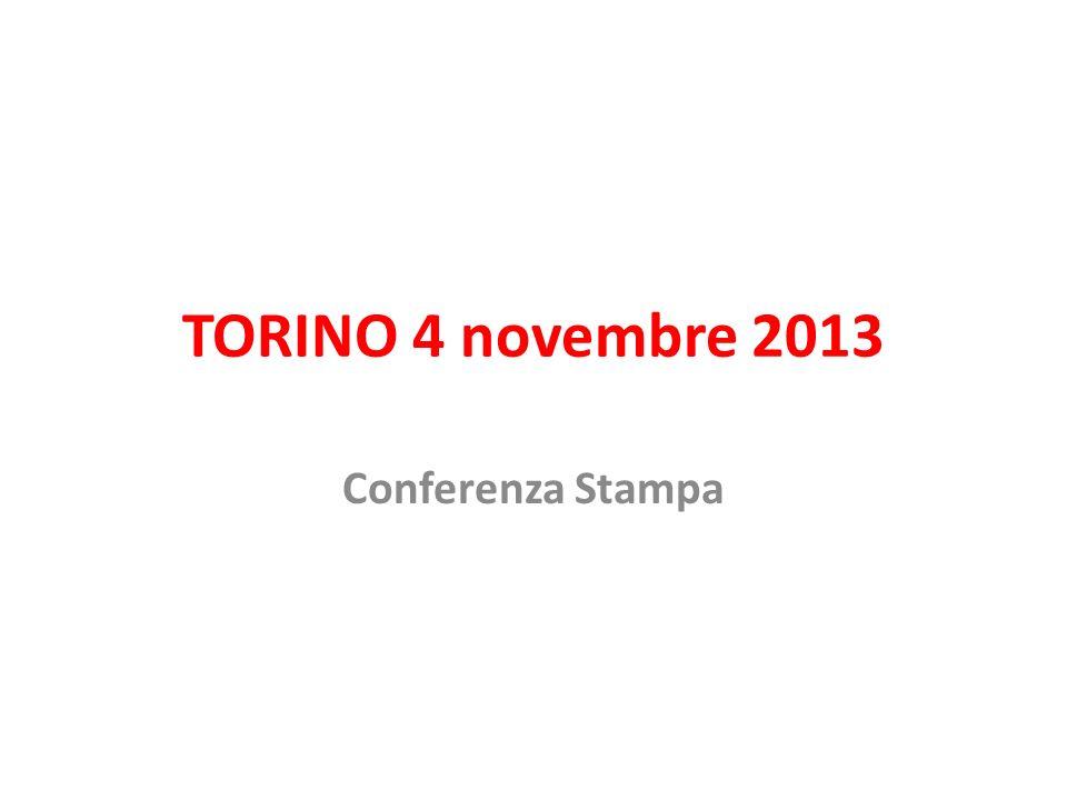 TORINO 4 novembre 2013 Conferenza Stampa