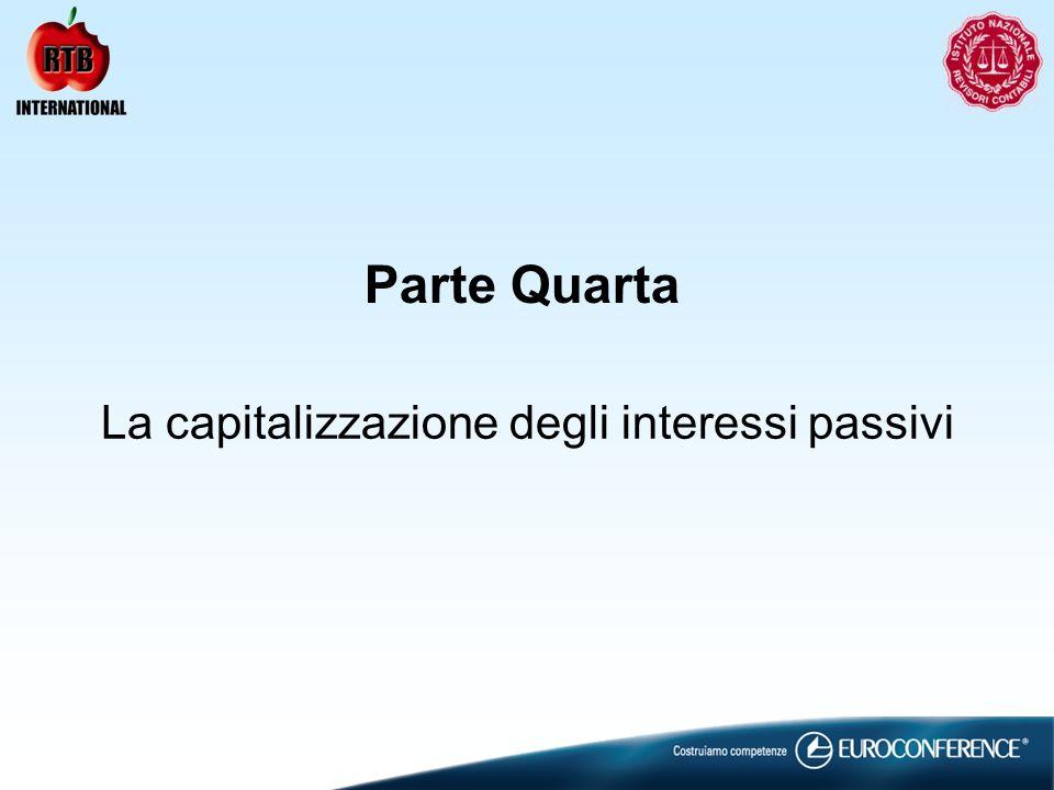 La capitalizzazione degli interessi passivi Parte Quarta
