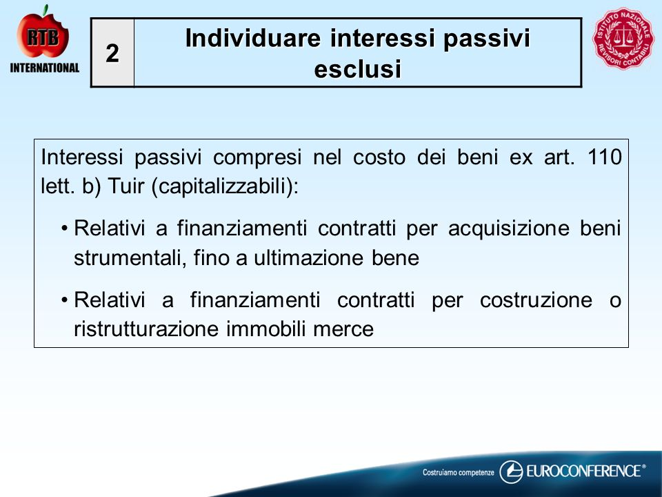 2 Individuare interessi passivi esclusi Interessi passivi compresi nel costo dei beni ex art.