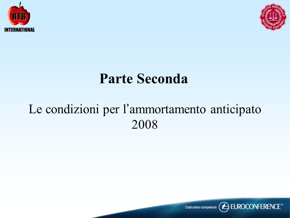 Le condizioni per l ammortamento anticipato 2008 Parte Seconda