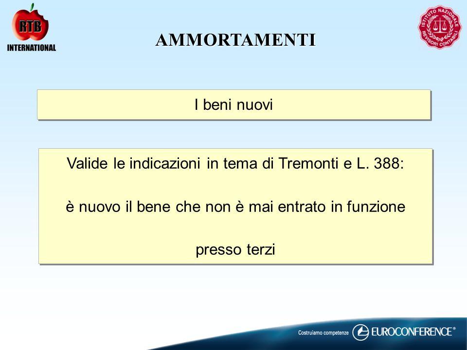 AMMORTAMENTI I beni nuovi Valide le indicazioni in tema di Tremonti e L.