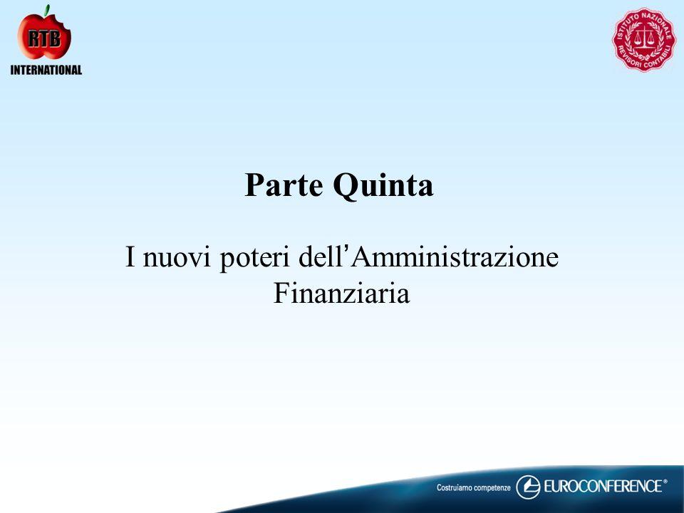 I nuovi poteri dell Amministrazione Finanziaria Parte Quinta