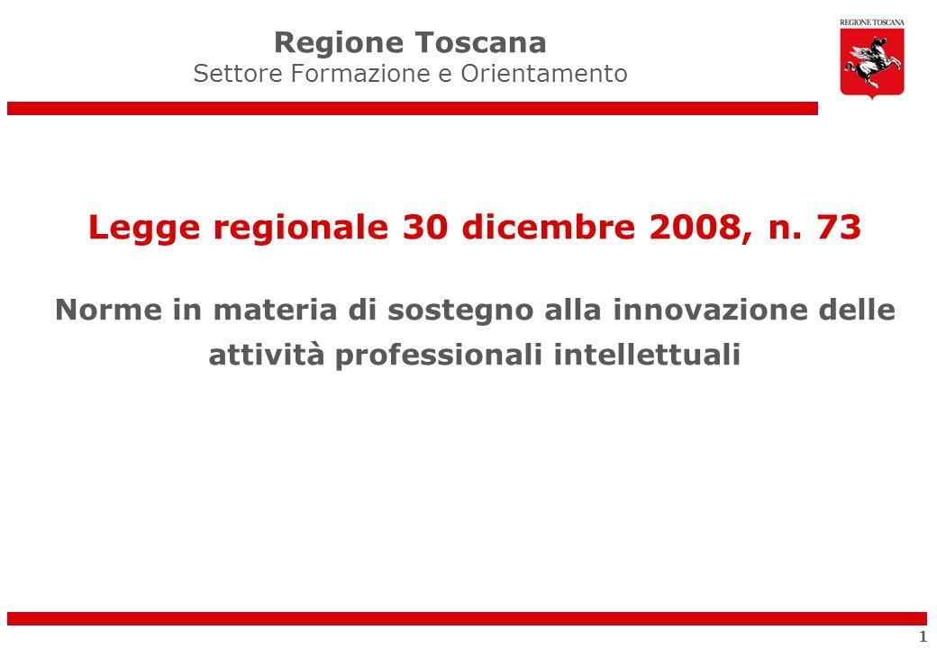 Legge regionale 30 dicembre 2008, n. 73 Norme in materia di sostegno alla innovazione delle attività professionali intellettuali Regione Toscana Setto