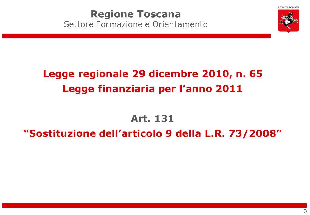 Legge regionale 29 dicembre 2010, n. 65 Legge finanziaria per lanno 2011 Art. 131 Sostituzione dellarticolo 9 della L.R. 73/2008 Regione Toscana Setto