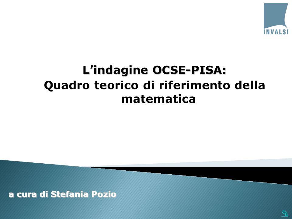 Lindagine OCSE-PISA: Quadro teorico di riferimento della matematica a cura di Stefania Pozio