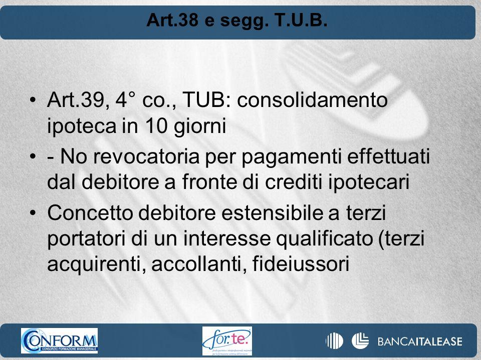 Art.38 e segg. T.U.B. Art.39, 4° co., TUB: consolidamento ipoteca in 10 giorni - No revocatoria per pagamenti effettuati dal debitore a fronte di cred