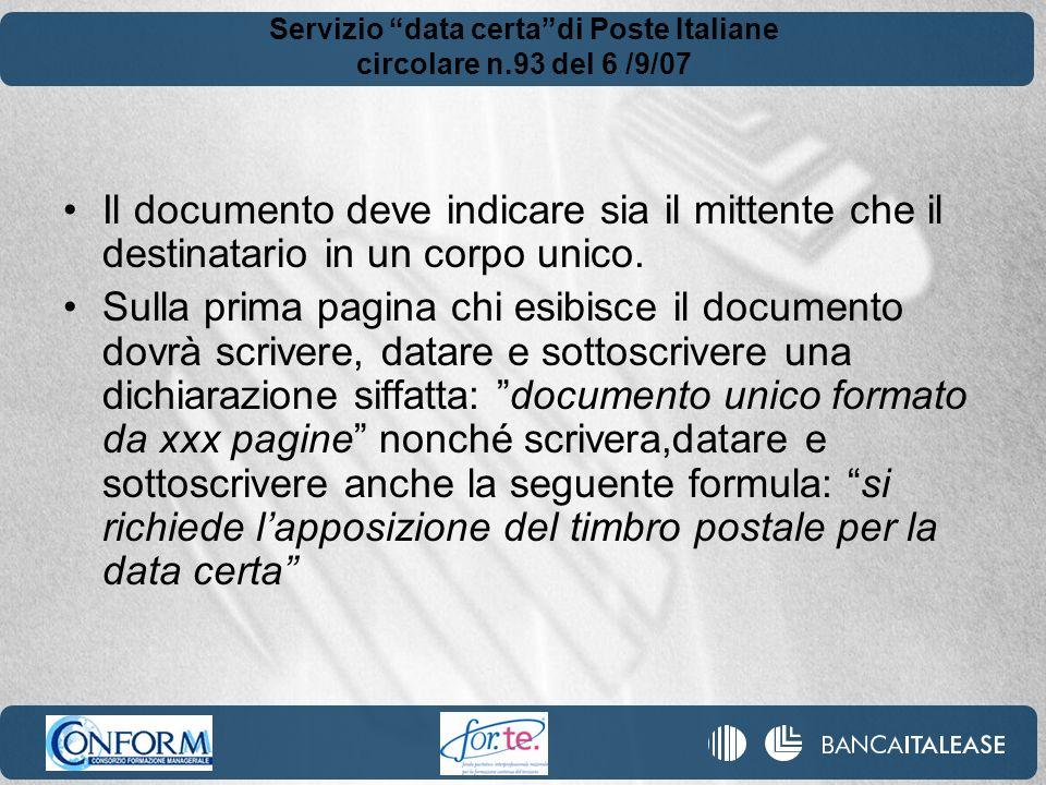 Servizio data certadi Poste Italiane circolare n.93 del 6 /9/07 Il documento deve indicare sia il mittente che il destinatario in un corpo unico. Sull