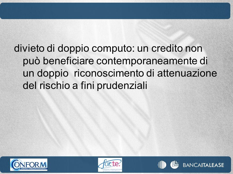 divieto di doppio computo: un credito non può beneficiare contemporaneamente di un doppio riconoscimento di attenuazione del rischio a fini prudenzial