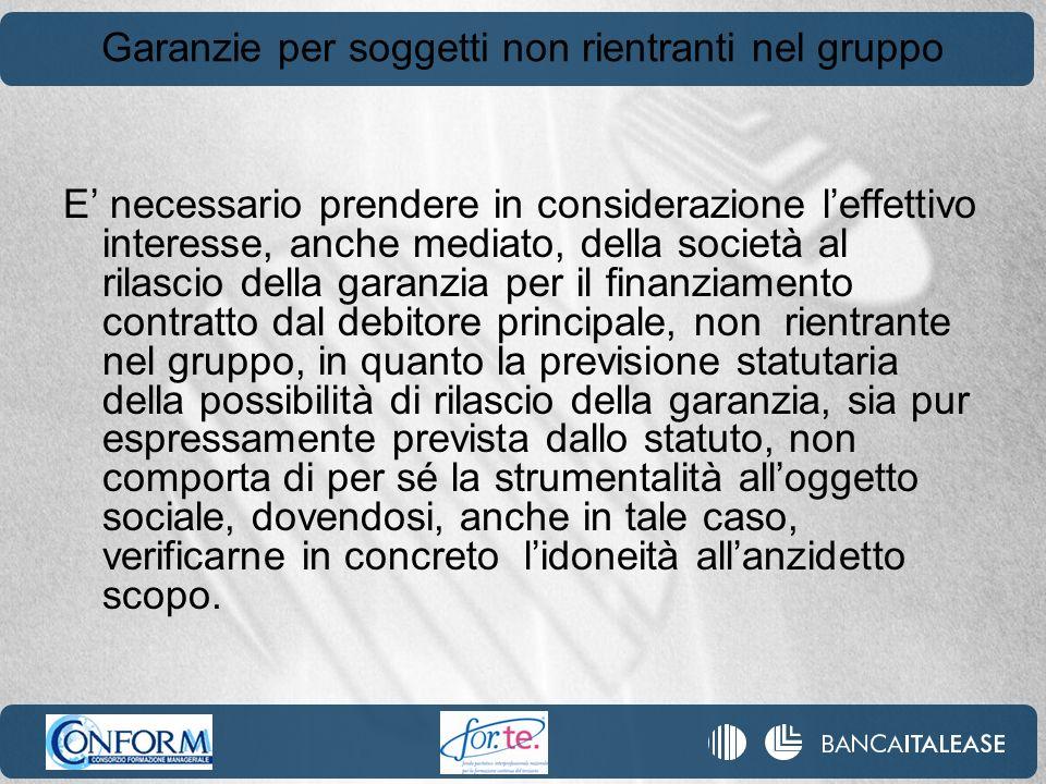 Garanzie per soggetti non rientranti nel gruppo E necessario prendere in considerazione leffettivo interesse, anche mediato, della società al rilascio
