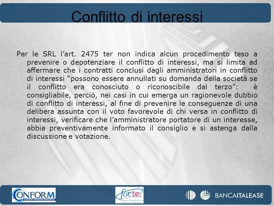Conflitto di interessi Per le SRL lart. 2475 ter non indica alcun procedimento teso a prevenire o depotenziare il conflitto di interessi, ma si limita