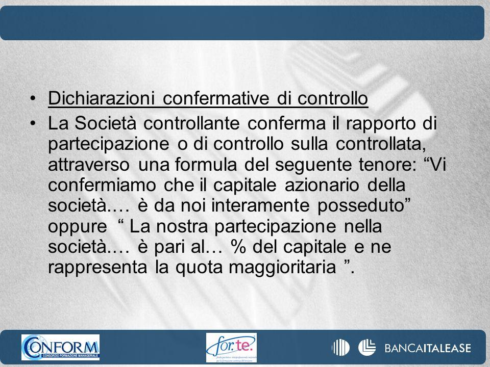 Dichiarazioni confermative di controllo La Società controllante conferma il rapporto di partecipazione o di controllo sulla controllata, attraverso un