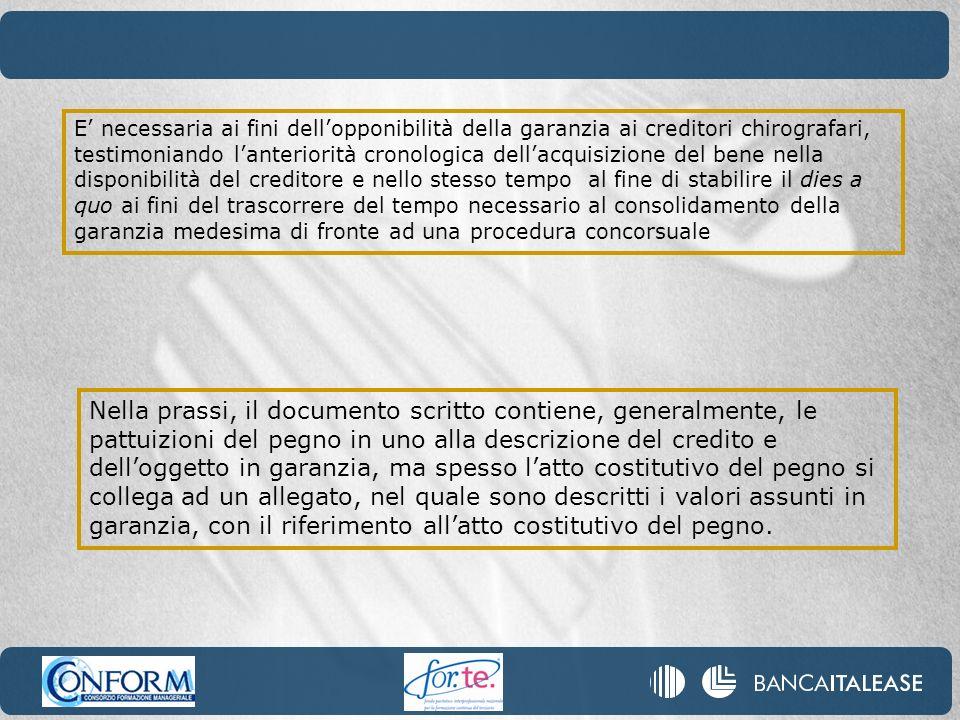 E necessaria ai fini dellopponibilità della garanzia ai creditori chirografari, testimoniando lanteriorità cronologica dellacquisizione del bene nella